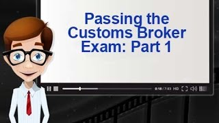 Passing the Customs Broker Exam: Keys to Success Part 1