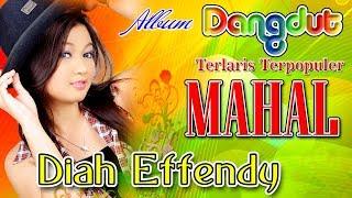 Diah Effendi - Mahal | Pecah Seribu | Lagu Dangdut Terbaru Terlaris Terpopuler FULL HD