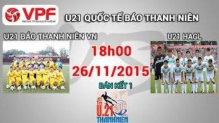 Video Clip Xem trực tiếp U21 Báo Thanh Niên VN vs U21 HAGL HD Online