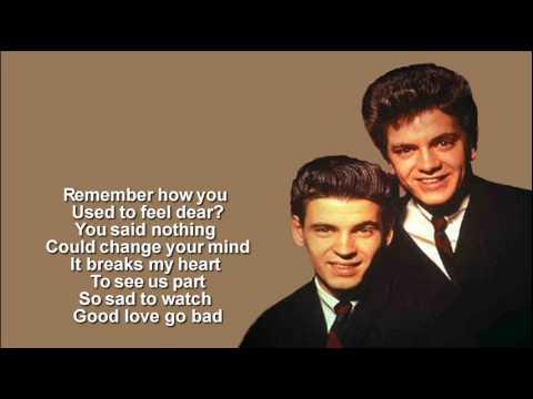 The Everly Brothers  + So Sad (To Watch Good Love Go Bad)+ Lyrics
