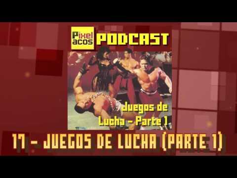Pixelacos Podcast – Programa 17 – Juegos de Lucha (Parte 1)