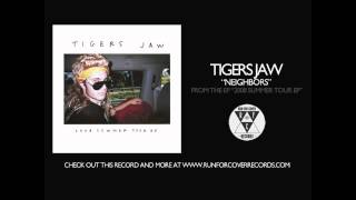 Watch Tigers Jaw Neighbors video