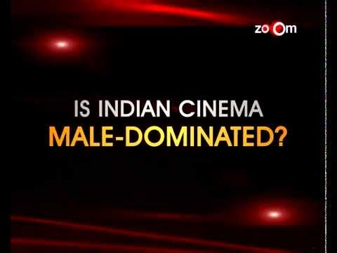 Indian Cinema - Male Dominated? | Business of Bollywood