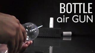 How to Make Bottle Air Gun
