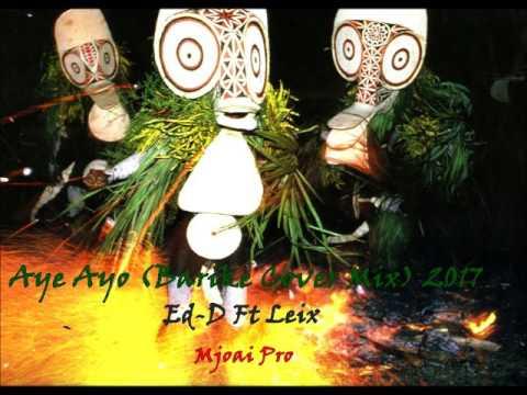 Aye Ayo- Ed-D ft Leix MJoai Pro (Barike Cover Mix)2017