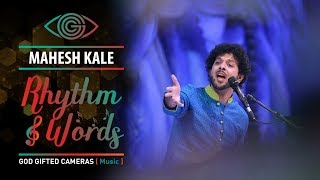 | Ghei Chand Makarand | | Mahesh Kale | | Rhythm & words | | God Gifted Cameras |