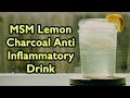MSM Lemon Charcoal Anti Inflammatory Drink | Dr. Robert Cassar