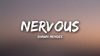 Shawn Mendes - Nervous (Lyrics) 2.75 MB