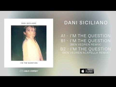 Dani Siciliano - I'm The Question - (Ben Vedren remix)
