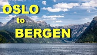 Oslo to Bergen, Norway by Train through the mountains and Boat through the fjords