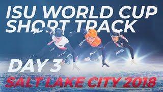 ISU World Cup Short Track | Salt Lake City 2018 Day 3