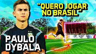 Dybala quer jogar no Brasil!