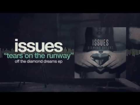 Issues - Tears On The Runway pt. 2 (Diamond Dreams)