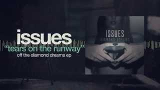Issues - Tears On The Runway