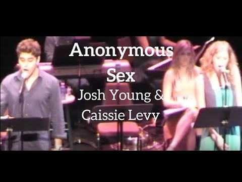 Anonymous Sex - Caissie Levy, Josh Young (The Bad Years)