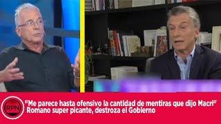 """""""Me parece ofensivo la cantidad de mentiras que dijo Macri"""" Romano re caliente con Macri"""