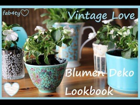 ✿Lookbook Blumen ✿Pflanztipps✿ Vintage Deko ✿ Blumen Haul ✿ Tassen Blumen