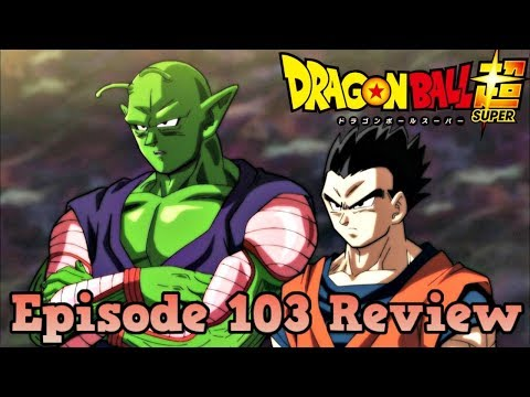 Dragon Ball Super Episode 103 Review: Gohan. Be Ruthless! The Showdown with Universe 10!!