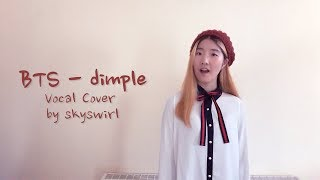 BTS (방탄소년단) - dimple / illegal (보조개) Vocal Cover