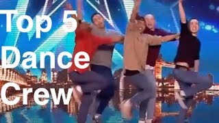 Top 5 Best Ever Dance Crews On America & Britain's Got Talent