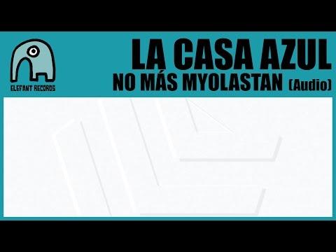 LA CASA AZUL - No Más Myolastan [Audio]