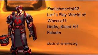 Let's Play World of Warcraft: Blood Elf Paladin, Part 53