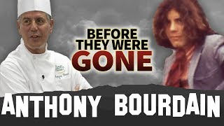 ANTHONY BOURDAIN | Before They Were GONE | Host & Celebrity Chef Tribute