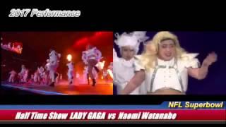 NFL Super bowl 51 Half Time Show LADY GAGA vs Naomi Watanabe