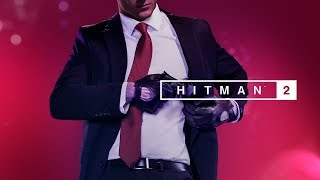 HITMAN 2 Walkthrough: ANOTHER LIFE LAST MISSIONS INTERACTIVE STREAM   Female Gamer  800 GRIND
