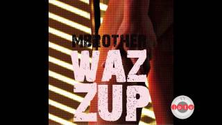 MBrother - Wazzup (Static Video) / Audio