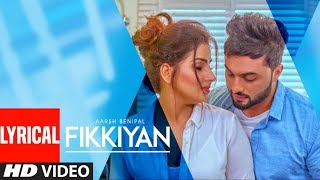 Fikkiyan: Aarsh Benipal (Full Song) Deep Jandu | Jassi Lokha | Latest Punjabi Songs 2018