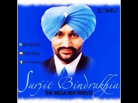Dj Sarj ft Surjit Bindrakhia - The Bindrakhia Mega Mix