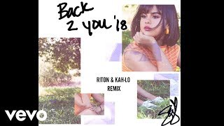 Selena Gomez - Back To You (Riton & Kah-Lo Remix) (Official Audio)