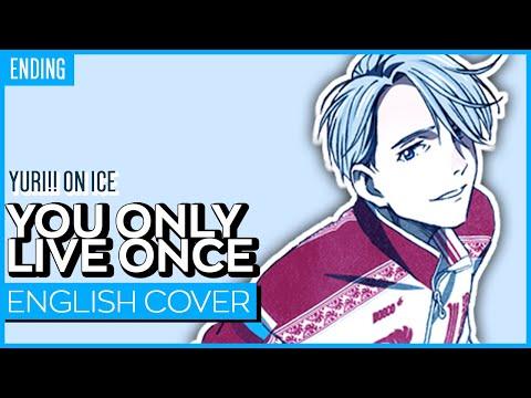 Yuri!!! On Ice ED - You Only Live Once【TV-Size】Kuraiinu