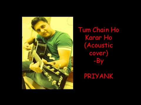 Tum Chain Ho Karar Ho (acoustic Cover) - By Priyank video