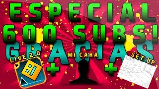 "ESPECIAL 600 SUBS!! ""MI CARA"" + Set Up + Live 2 .0 Geometry Dash"