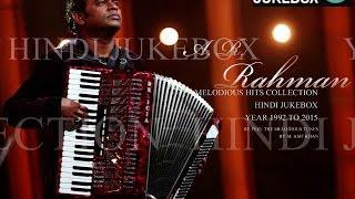 A. R. Rahman Soulful Melody Hits 1992 to 2015 - Hindi Jukebox (Part - 1)