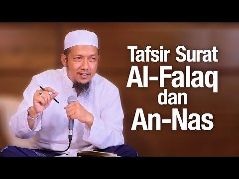 Kajian Tafsir: Tafsir Surat Al-Falaq & An-Nas - Ustadz Sufyan Bafin Zen.