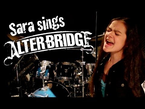 12 year old Sara sings ALTER BRIDGE!!!