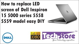 Dell Inspiron 15 5000 series 5558 5559 : How to replace the LED Screen easy & DIY