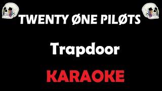 Twenty One Pilots - Trapdoor (Karaoke)