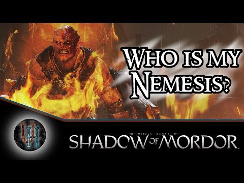Middle-Earth: Shadow of Mordor - Who is my Nemesis?