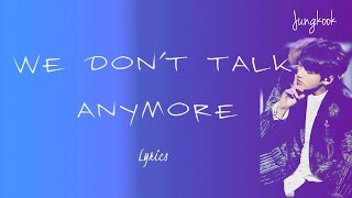 BTS Jungkook  We Dont Talk Anymore Cover Eng lyric