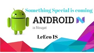 Real Nougat Leeco 1S/eco X50x series Trailer   | LineageOS 14.1 |