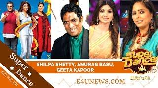 Super Dancer - Dance Ka Kal   New Show Launch   Shilpa Shetty, Anurag Basu, Geeta Kapoor