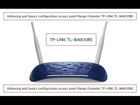 Unboxing and basics configuration access point Range Extender TP-LINK TL-WA830RE