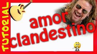 Como tocar Amor Clandestino explicacion acordes guitarra