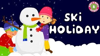 Ski Holiday | Nursery Rhymes for Children | Kids songs | Holiday Song