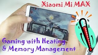 Xiaomi Mi Max: Gaming with Heating & Memory Management Review
