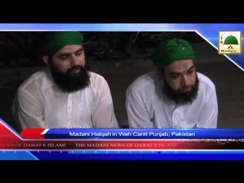 News 10 Aug - Madani Halqa in Wah Cantt Punjab, Pakistan